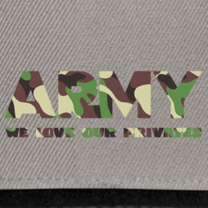 Military / Soldiers: Army - We Love Our Privates - Snapback Cap