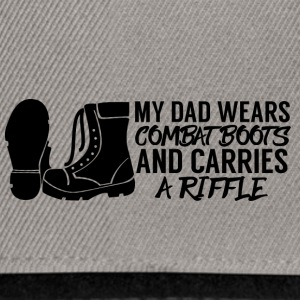 Military / Soldiers: My Dad Wears Combat Boots And - Snapback Cap