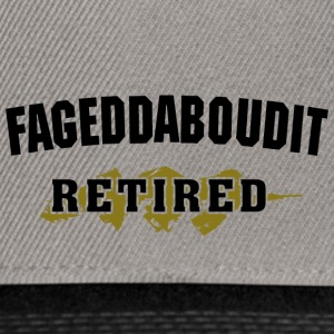 Retired For Get About It New York Accent - Snapback Cap