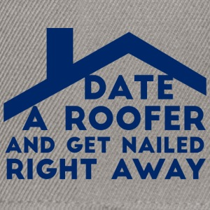 Dachdecker: Date A Roofer And Get Nailed Right - Snapback Cap