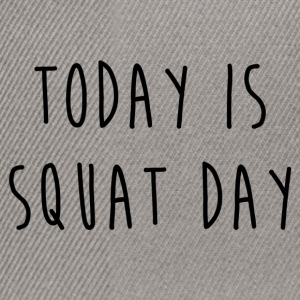 TODAY IS SQUAT DAY - Casquette snapback