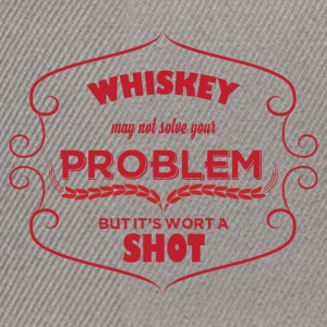 Whiskey - Whiskey may not solve your problem ... - Snapback Cap