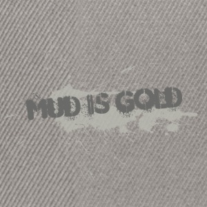 mud_is_gold - Snapback-caps