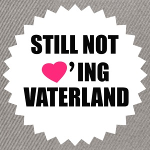 Still not loving Vaterland - Snapback Cap