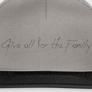 Give_all_for_the_Family_ - Snapback Cap