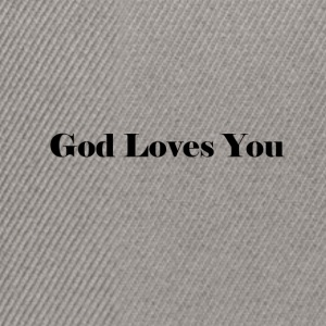 God Loves You - Snapback Cap