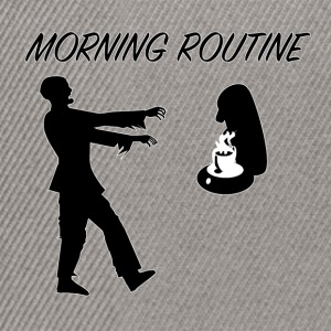 Morning_Routine - Snapback Cap