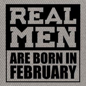 Real men are born in February - Snapback Cap