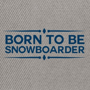 BORN TO BE SNOWBOARDER - BOARDER POWER - Snapback Cap