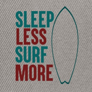 Sleep Less - Surf More - Snapback Cap