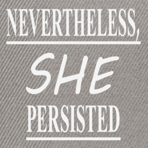 Nevertheless she, - Snapback Cap