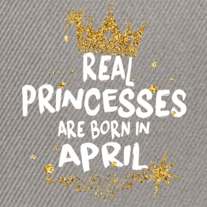 Real princesses are born in April! - Snapback Cap
