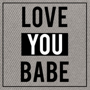 Love you babe - Casquette snapback