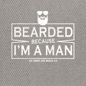I wear beard because I am a man! - Snapback Cap