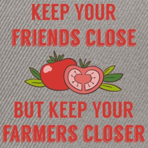 Farmer / Farmer / Farmer: Keep your friends close - Snapback Cap