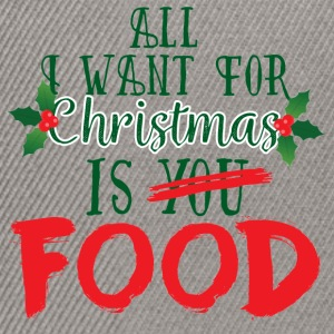 Christmas: All I Want For Christmas Is Food - Snapback Cap