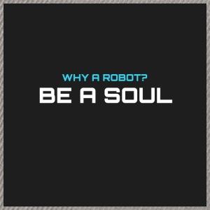 Why a robot? BE A SOUL - Casquette snapback