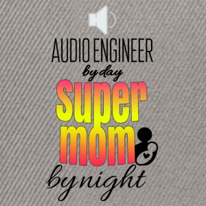 Audio engineer by day and super mom by night - Snapback Cap