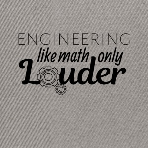 Engineering like math only Louder - Snapback Cap