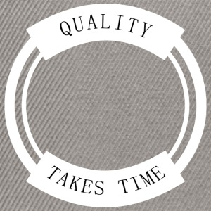 Quality Takes Time - Snapback Cap