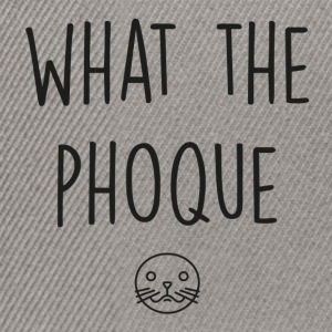 What the phoque - Casquette snapback