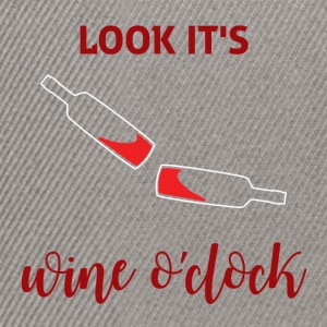 For all wine drinkers: Look it's Wine o'clock - Snapback Cap
