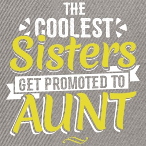 COOLEST SISTERS GET PROMOTED TO AUNT - Snapback Cap