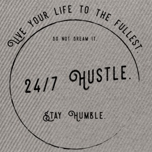 24/7 Hustle - Work for your dreams. - Snapback Cap