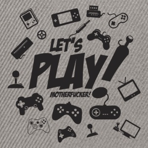 Let's play motherfucker - Snapback Cap