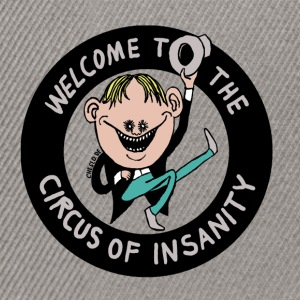 Welcome to the Circus of Insanity by Cheslo - Snapback Cap