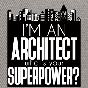 Architect / Architecture: I'm An Architect. What's - Snapback Cap
