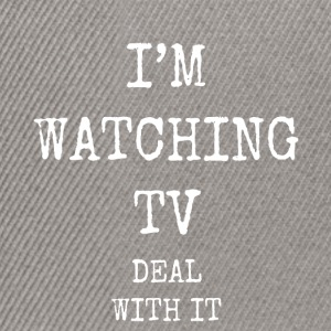 i'm watching tv deal with it - Snapback Cap