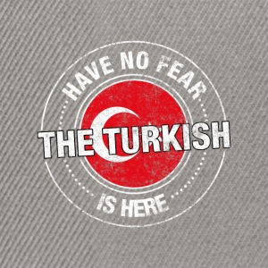 Have No Fear The Turkish Is Here - Snapbackkeps