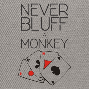 Never Bluff a Monkey - Snapback Cap