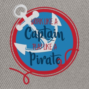 Sailing: Work like a captain, play like a pirate - Snapback Cap