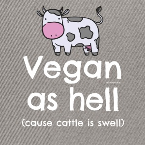 """Vegan as hell (cause cattle is swell)"" T-Shirt - Snapback Cap"