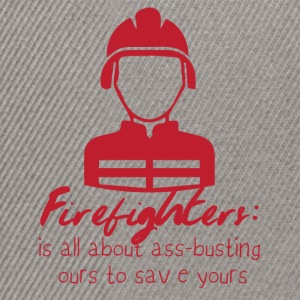 Fire Department: Fire Fighters - is all about ass-busting - Snapback Cap