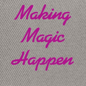 Making Magic Happen - Snapback Cap