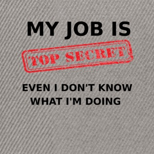 My Job is - Top Secret - Snapback Cap