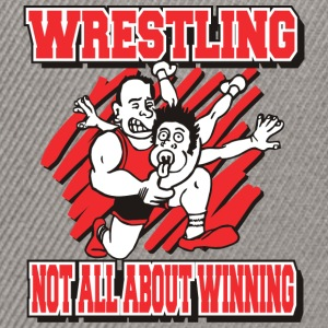 Wrestling Wrestling Funny Not All About Winning - Czapka typu snapback