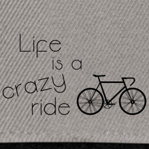 Life is a crazy ride - Snapback Cap