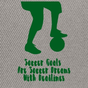 Soccer: Soccer Goals are Soccer Dreams! - Snapback Cap