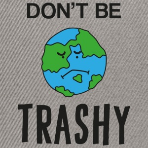 Earth Day / Tag der Erde: Don´t Be Trashy - Snapback Cap
