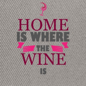 For wine lovers: Home is where the wine is - Snapback Cap