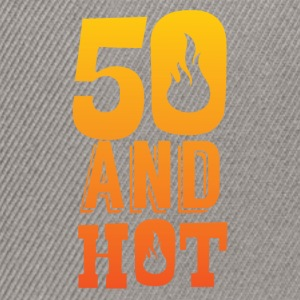 50th birthday: 50 and Hot! - Snapback Cap