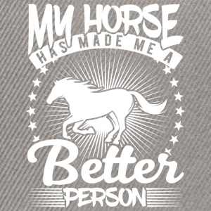 my horse has made me a better person - Snapback Cap