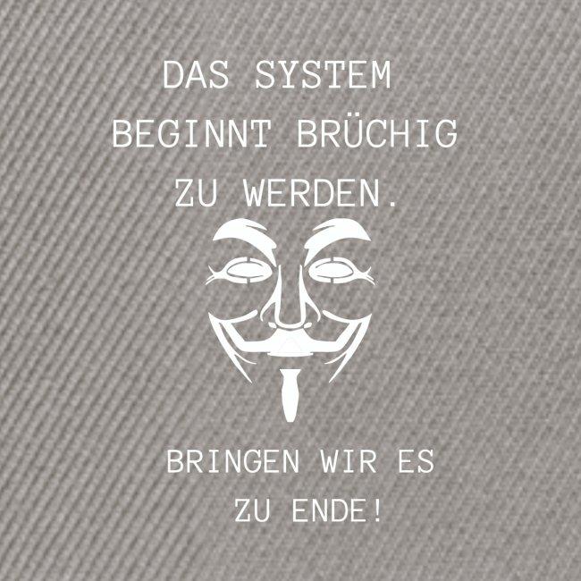 Das System beginnt Brüchig zu werden...