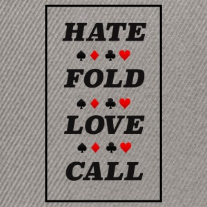 Poker Hate Fold Love Call - Snapback cap