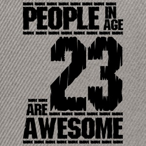 PEOPLE IN AGE 23 ARE AWESOME - Snapback Cap