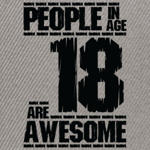 PEOPLE IN AGE 18 ARE AWESOME - Snapback Cap